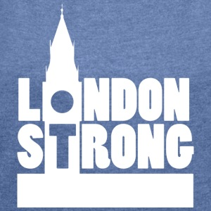 London Strong II - Women's T-shirt with rolled up sleeves