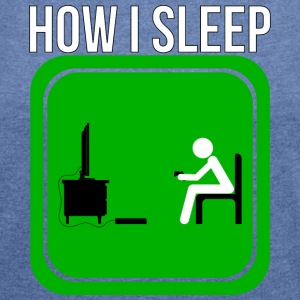 How A Gamer Sleeps by JuiceMan Benji - Women's T-shirt with rolled up sleeves