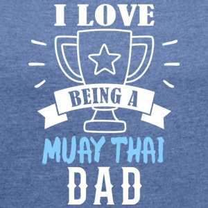 Muay Thai dad - Women's T-shirt with rolled up sleeves
