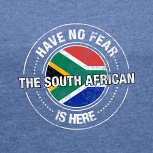 Avez-No Fear The South African Is Here Shirt - T-shirt Femme à manches retroussées