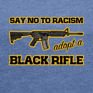 adopt a black rifle funny joke - Women's T-shirt with rolled up sleeves