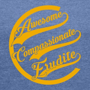 Awesome Compassionate Erudite - Women's T-shirt with rolled up sleeves
