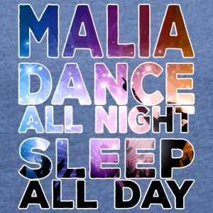 MALIA - Dance all night sleep all day - Women's T-shirt with rolled up sleeves