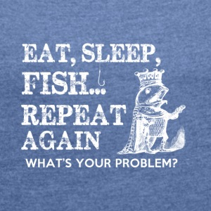 FISHING EAT SLEAP - Women's T-shirt with rolled up sleeves