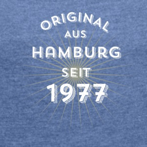 Original from Hamburg since 1977 - Women's T-shirt with rolled up sleeves