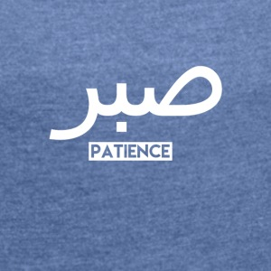 patience - Women's T-shirt with rolled up sleeves