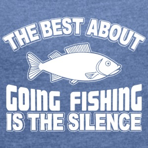 Fishing in Silence - Women's T-shirt with rolled up sleeves