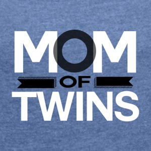 MOM OF TWINS - MOM POWER - Frauen T-Shirt mit gerollten Ärmeln