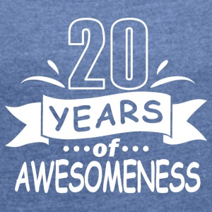 20 years of awesomeness - Women's T-shirt with rolled up sleeves