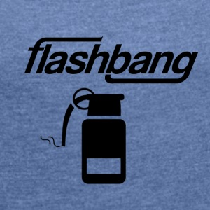 Flash Bang Log - 100kr Donation - Women's T-shirt with rolled up sleeves