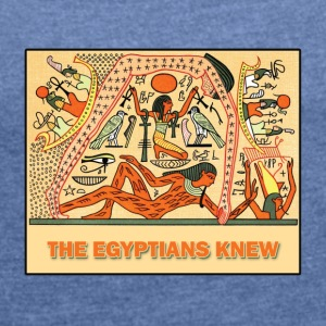 THE EGYPTIANS KNEW - Women's T-shirt with rolled up sleeves