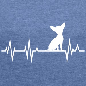 Chihuahua Heartbeat Heartbeat - Women's T-shirt with rolled up sleeves