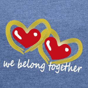 We belong - Women's T-shirt with rolled up sleeves