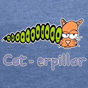cat-erpillar hand drawn - Women's T-shirt with rolled up sleeves