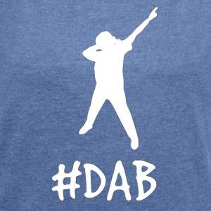 Let's #DAB - Women's T-shirt with rolled up sleeves
