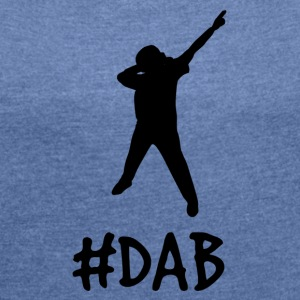 #DAB dance classic - Women's T-shirt with rolled up sleeves