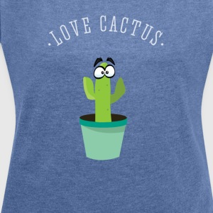 cactus cactus plant green eyes comic love naughty - Women's T-shirt with rolled up sleeves