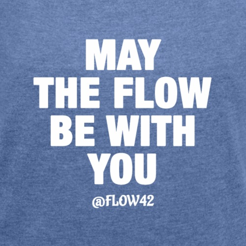 MAY THE FLOW BE WITH YOU - Maglietta da donna con risvolti
