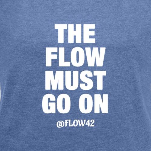 THE FLOW MUST GO ON - Maglietta da donna con risvolti