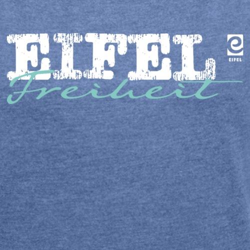 Eifel Freiheit - Frauen T-Shirt mit gerollten Ärmeln