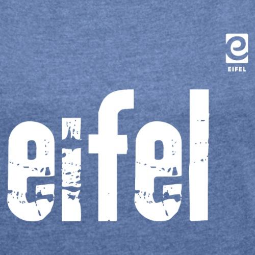 eifel - Vintage - weiß - Frauen T-Shirt mit gerollten Ärmeln
