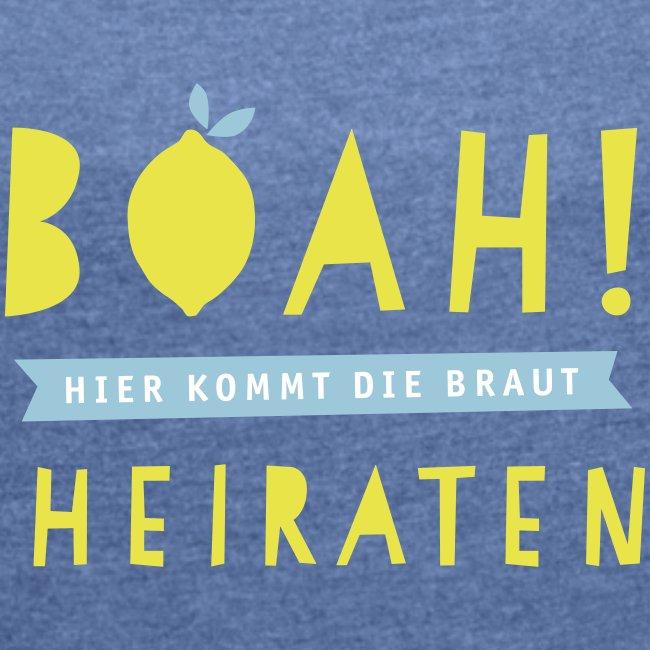 Zitroneshirt - Boah! Heiraten