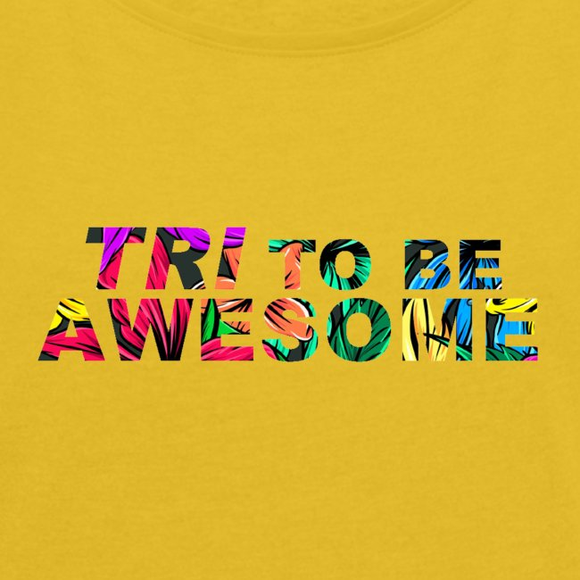 Tri to be Awesome Dschungel