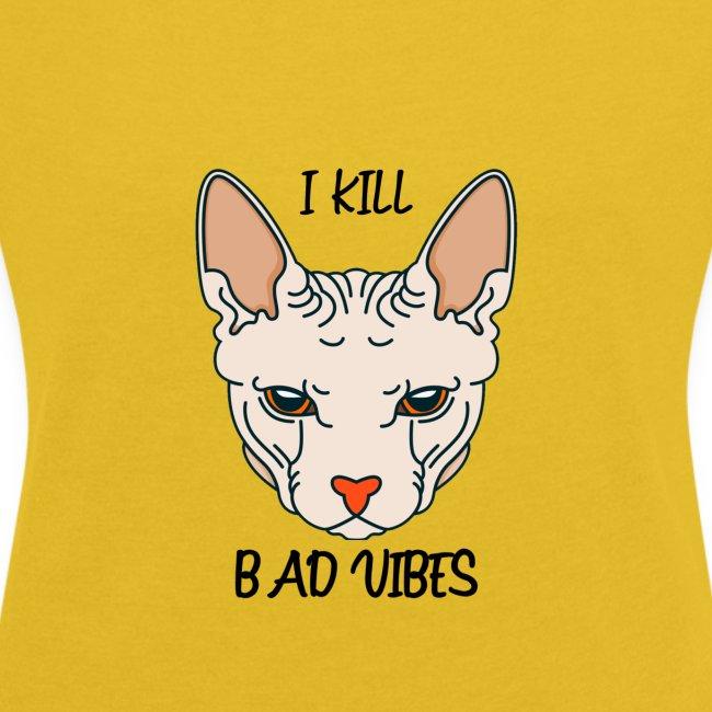 I Kill Bad Vibes