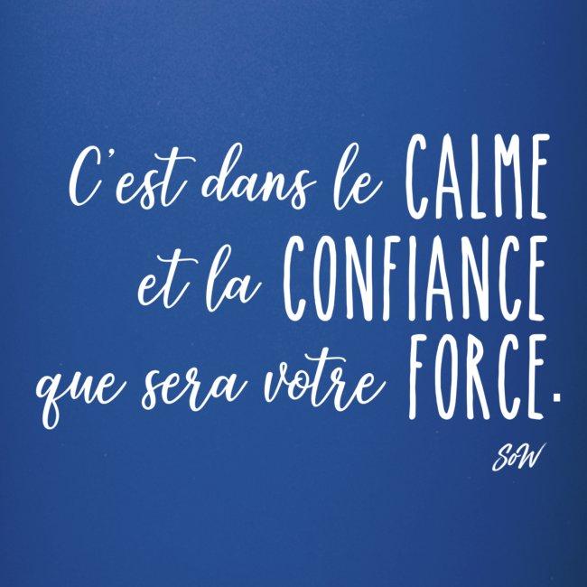 C'est dans le calme et la confiance...