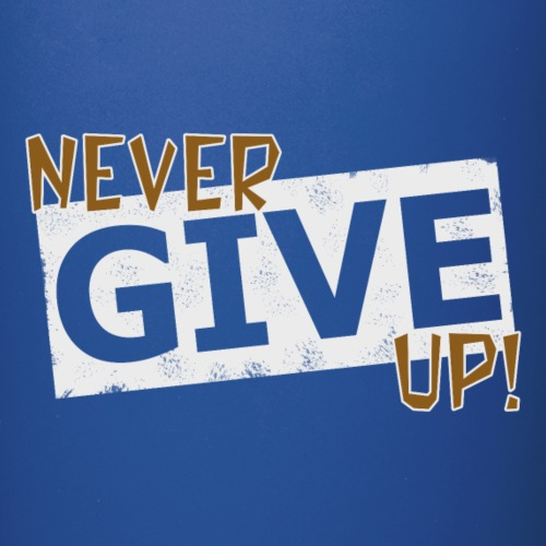 Never Give Up - Yksivärinen muki