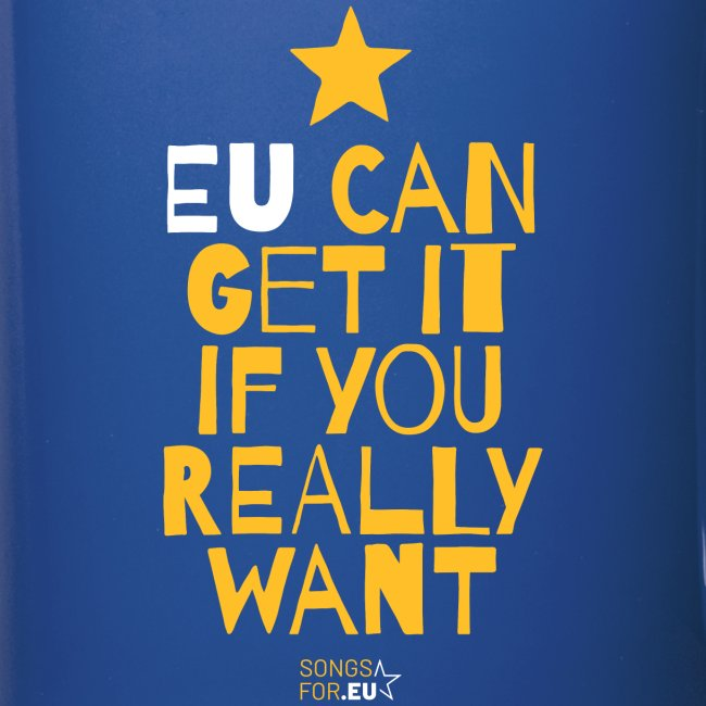 EU can get it if you really want | SongsFor.EU
