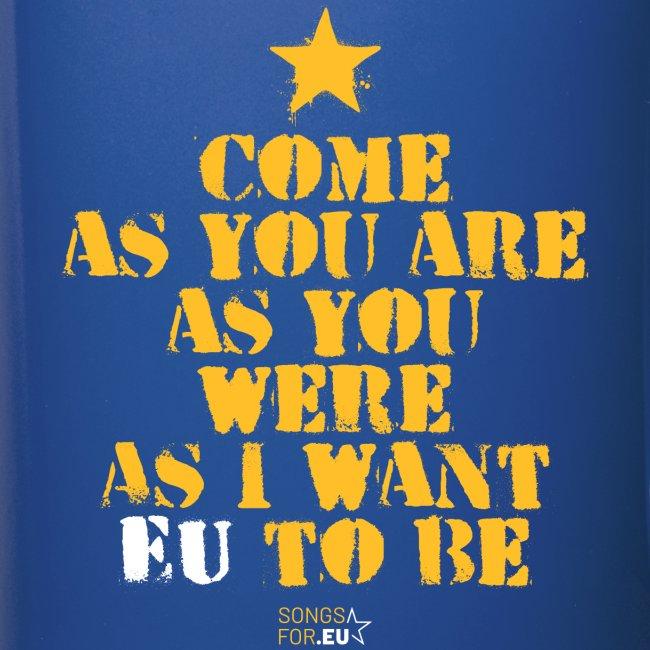 Come as EU are | SongsFor.EU