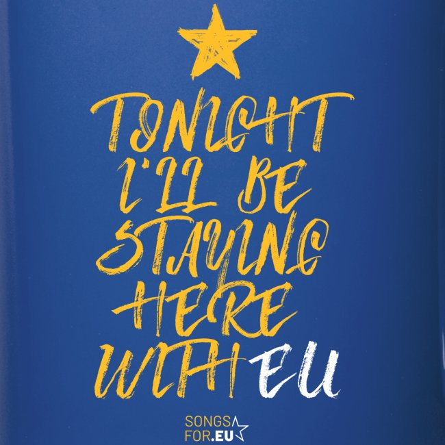 Tonight I'll stay here with EU | SongsFor.EU