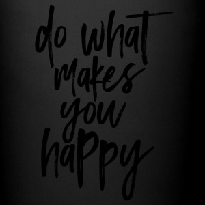 Do what makes you happy - Full Colour Mug