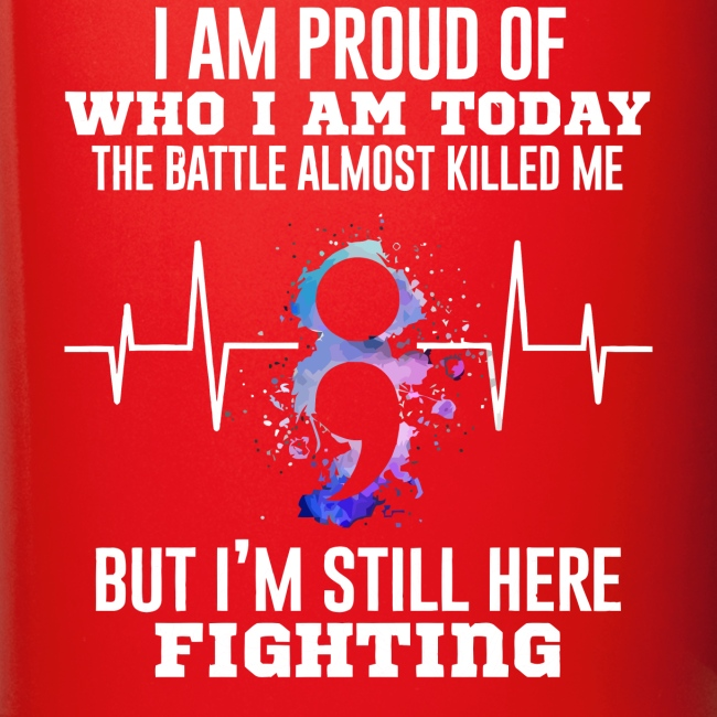 I am today the battle almost killed me