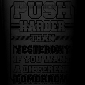 Push Harder Than Yesterday - Ensfarvet krus