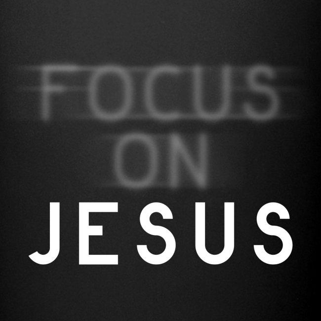 Focus on Jesus - Fokus auf Jesus
