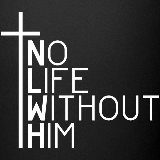 Jesus - No Life Without Him