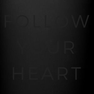 FOLLOW YOUR HEART - Tasse einfarbig