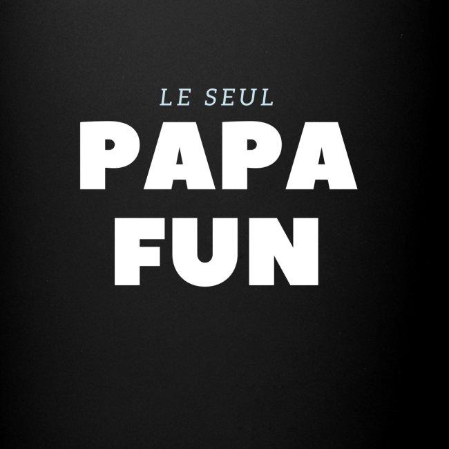LE SEUL PAPA FUN