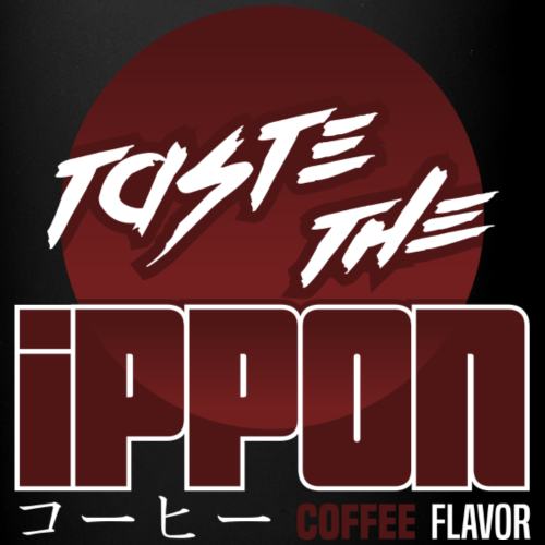 Taste the Ippon Coffee Flavor - Tasse einfarbig