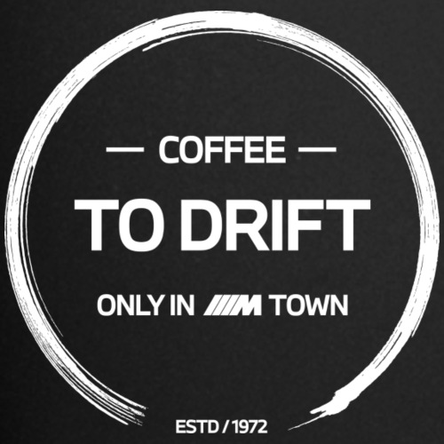"BMW M Town ""Coffee to drift"" - Tasse einfarbig"
