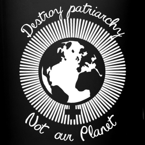 Destroy patriarchy, not our Planet - Full Colour Mug