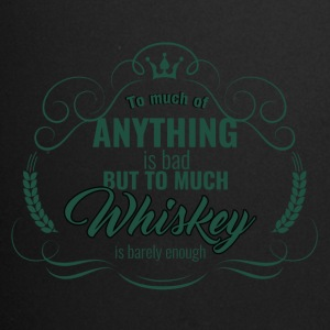 Whiskey - To much of Anything is bad... - Tasse einfarbig