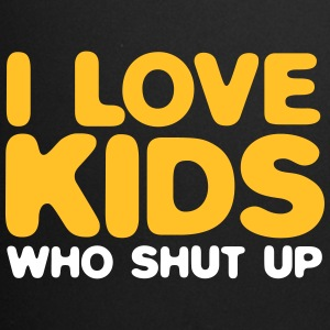 I Love Children Who Shut Up! - Full Colour Mug