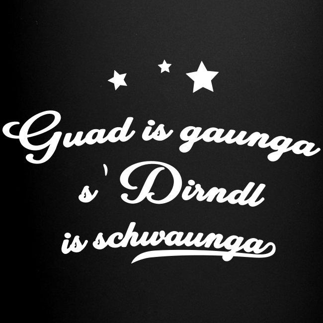 Vorschau: Guad is gaunga s'Dirndl is schwaunga - Tasse einfarbig