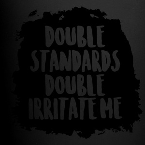 Double standards double irritate me - Full Colour Mug