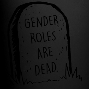Gender Roles Are Dead - Full Colour Mug