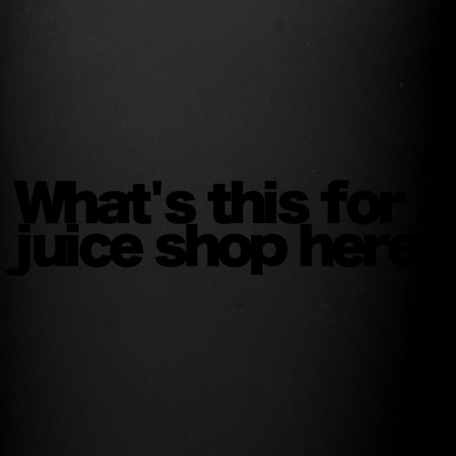 whats this for a juice shop here black 2020