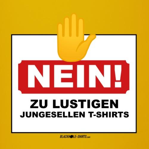 NEIN! Zu lustigen Junggesellen T-Shirts - Tasse einfarbig